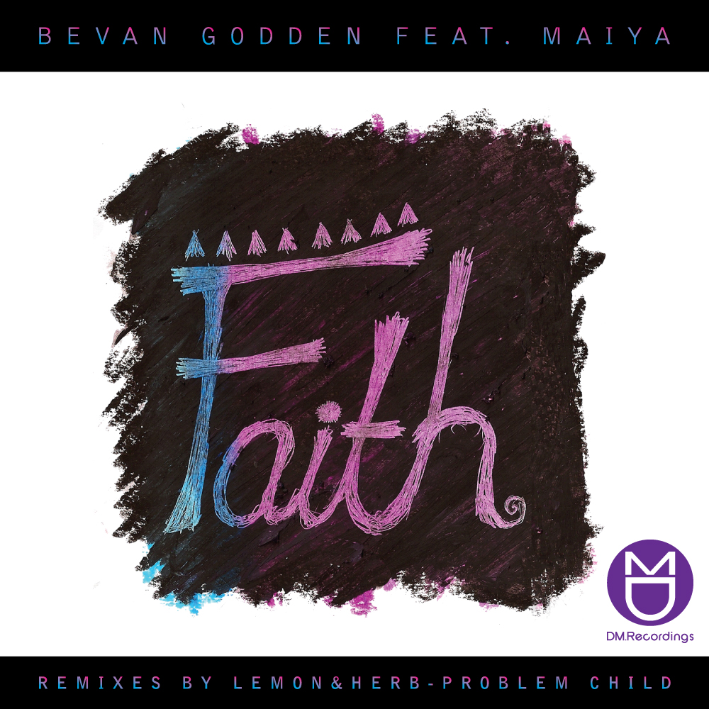 Bevan Godden Feat Maiya – Faith