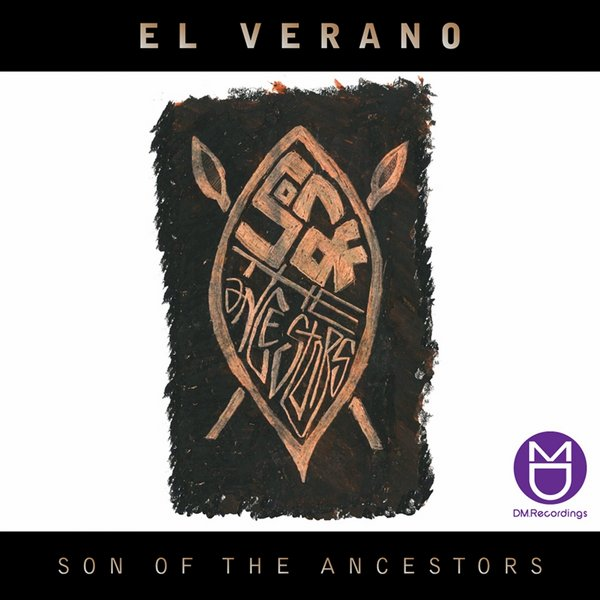 El Verano – Son Of The Ancestors