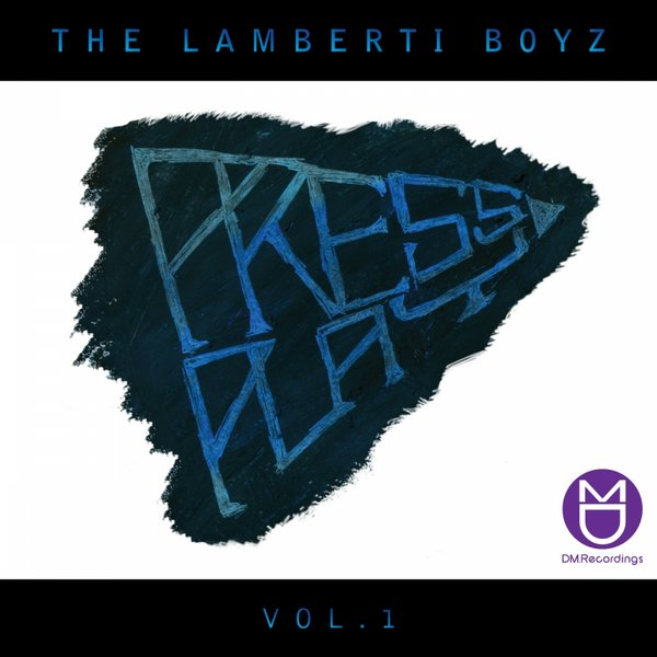 The Lamberti Boyz – Press Play Vol.1