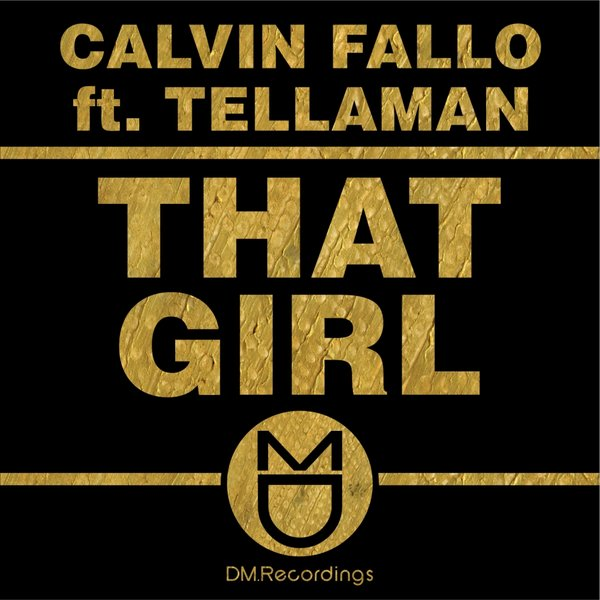 Calvin Fallo Feat Tellaman – That Girl