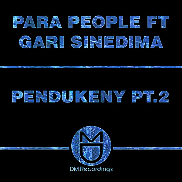 Para People Feat Gari Sinedima – Pendukeny Pt.2