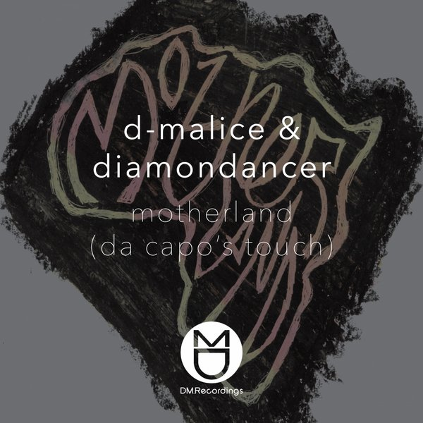 D-Malice Feat Diamondancer – Motherland (Da Capo's Touch)