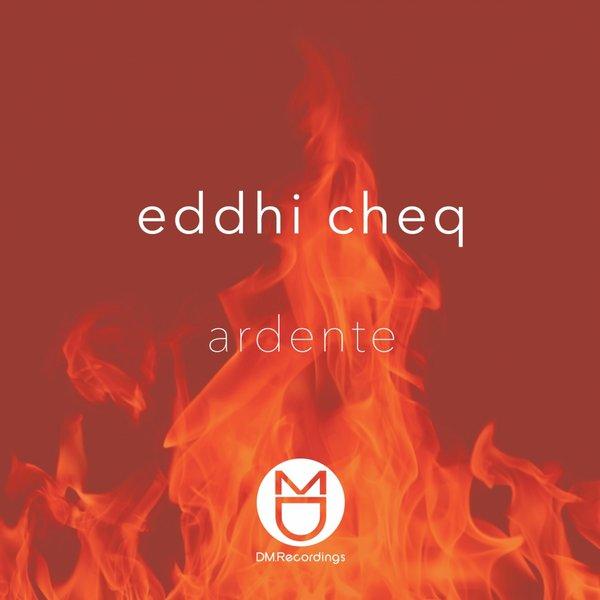 Eddhi Cheq – Ardente
