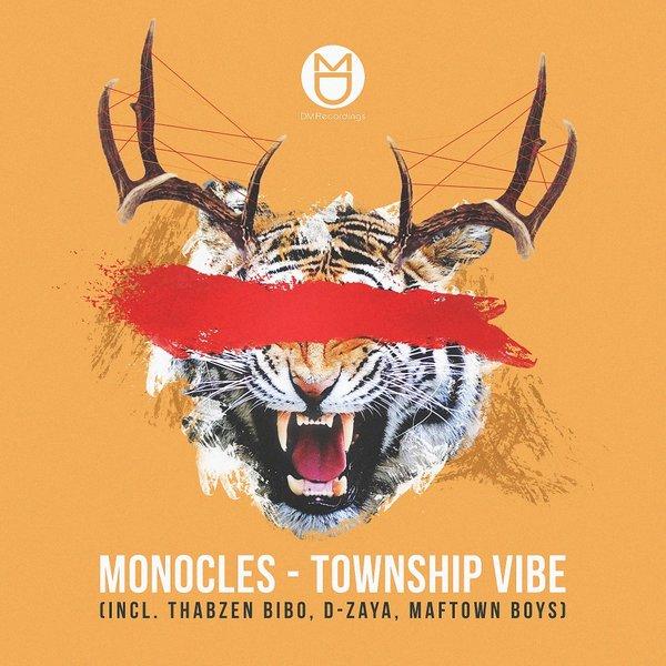 Monocles – Township Vibe