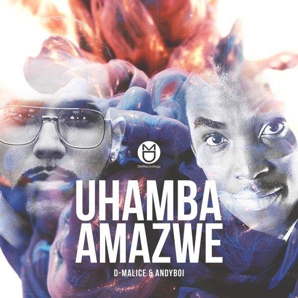 D-Malice & Andyboi – Uhamba Amazwe