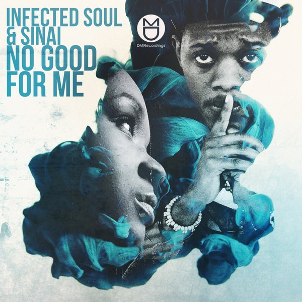 Infected Soul & Sinai – No Good For Me