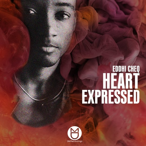 Eddhi Cheq – Heart Expressed