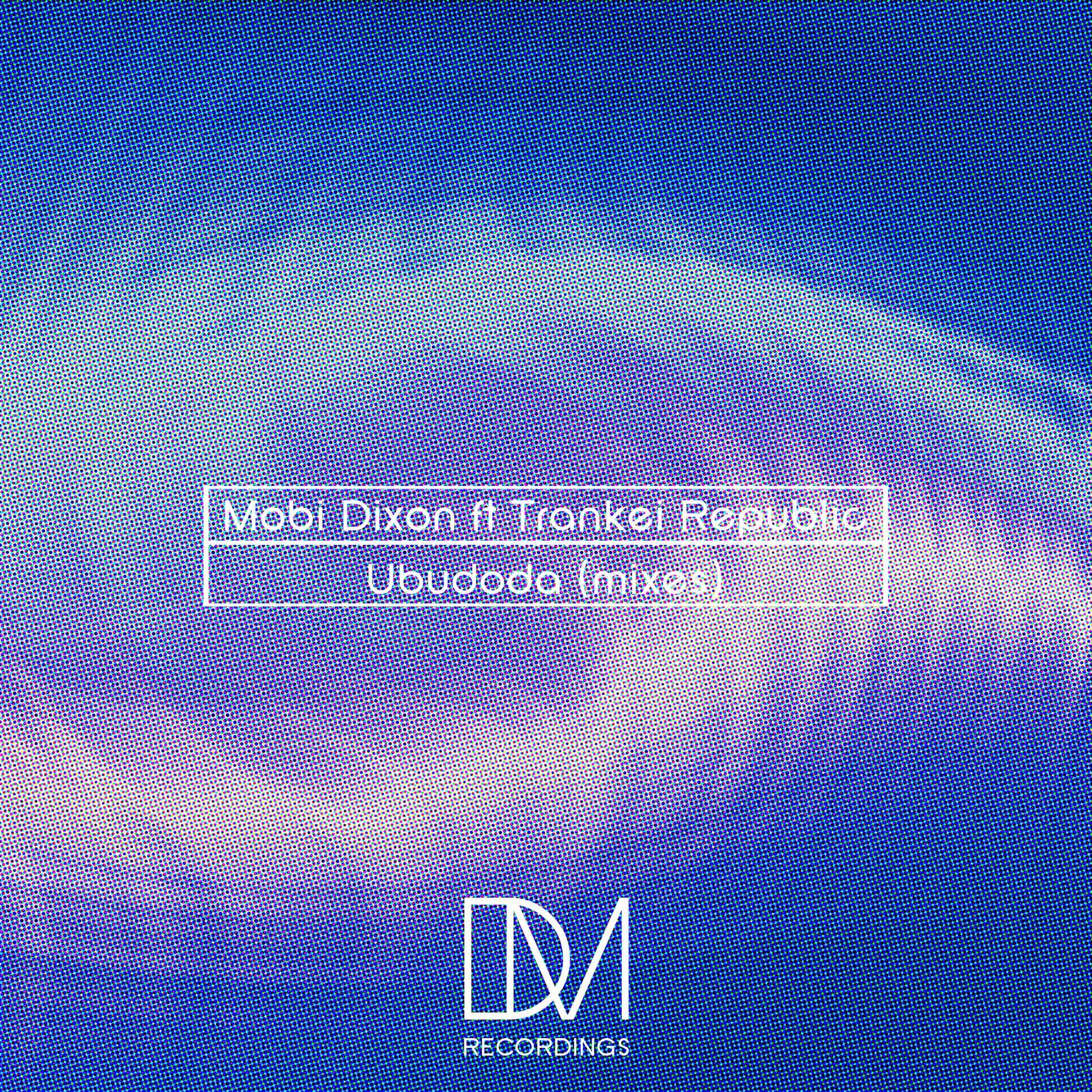 Mobi Dixon Feat Trankei Republic – Ubudoda (The Mixes)