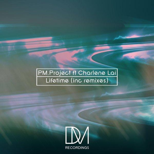 P.M Project Feat Charlene Lai – Lifetime
