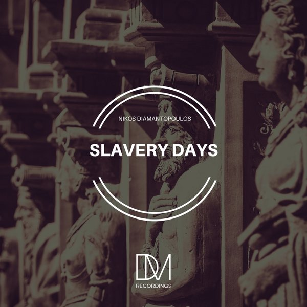 Nikos Diamantopoulos – Slavery Days