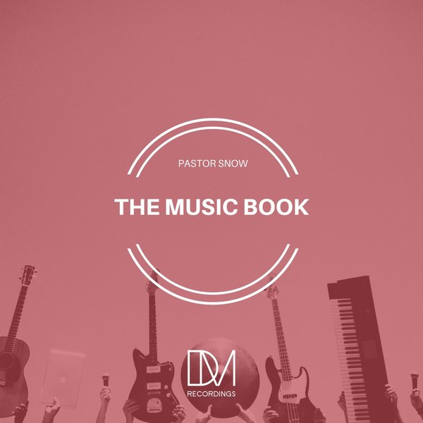 Pastor Snow – The Music Book