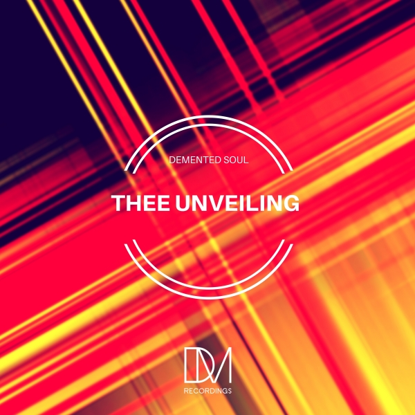 Demented Soul – Thee Unveiling