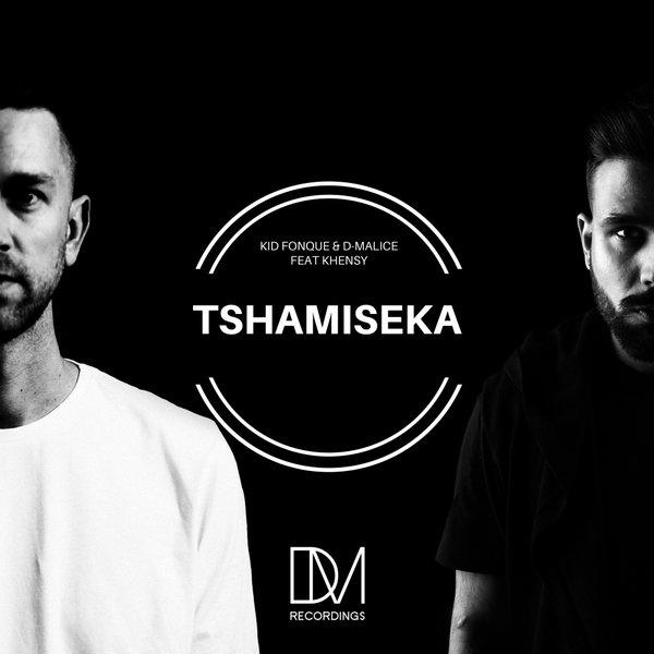Kid Fonque & D-Malice feat Khensy – Tshamiseka