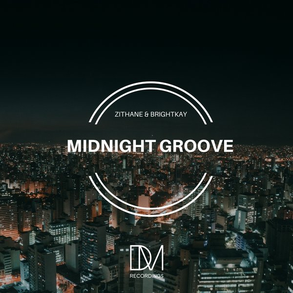 Zithane & Brightkay – Midnight Groove